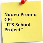 Il Premio CEI – ITS SCHOOL PROJECT--